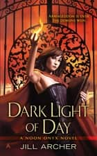 Dark Light of Day ebook by Jill Archer