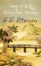 Song of the Spring Moon Waning ebook by E.E. Ottoman