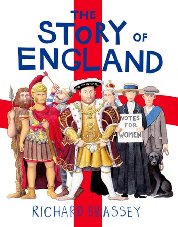The Story of England ebook by Richard Brassey