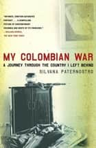 My Colombian War ebook by Silvana Paternostro