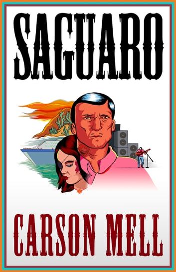 Saguaro ebook by Carson Mell