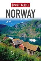 Insight Guides: Norway ebook by Insight Guides