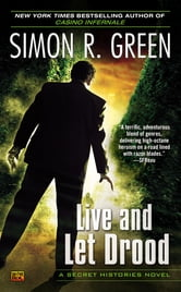 Live and Let Drood - A Secret Histories Novel ebook by Simon R. Green