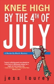 Knee High by the 4th of July ebook by Jess Lourey