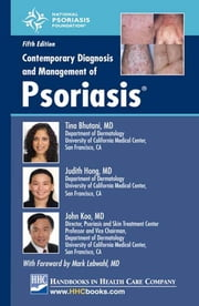 Contemporary Diagnosis and Management of Psoriasis®, 5th edition ebook by John Koo, MD,Judith Hong, MD,Tina Bhutani, MD
