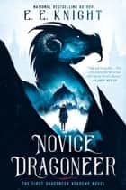 Novice Dragoneer ebook by E.E. Knight