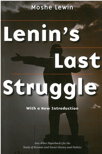 Lenin's Last Struggle eBook by Moshe Lewin