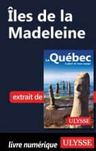 Îles de la Madeleine ebook by Collectif Ulysse