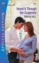 Heard It Through the Grapevine ebook by Teresa Hill