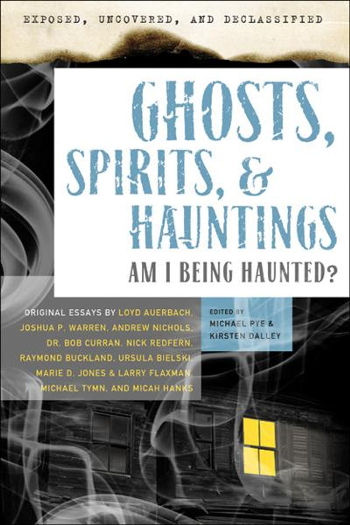 Exposed uncovered and declassified ghosts spirits hauntings exposed uncovered and declassified ghosts spirits hauntings ebook by michael pye 9781601636522 rakuten kobo fandeluxe Document