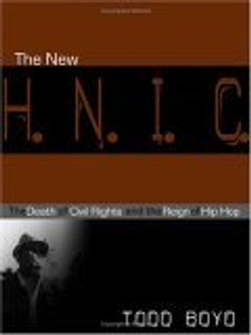The New H.N.I.C. - The Death of Civil Rights and the Reign of Hip Hop ebook by Todd Boyd