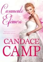 Casamento Efémero ebook by Candace Camp