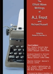 The Elliott Wave Writings of A.J. Frost and Richard Russell ebook by A.J. Frost,Richard Russell,Robert R. Prechter, Jr.