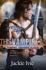 This Vampire As, Vampire Assassin league #17 ebook by Jackie Ivie