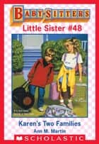 Karen's Two Families(Baby-Sitters Little Sister #48) ebook by Ann M. Martin