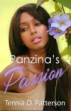 Panzina's Passion ebook by Teresa D. Patterson