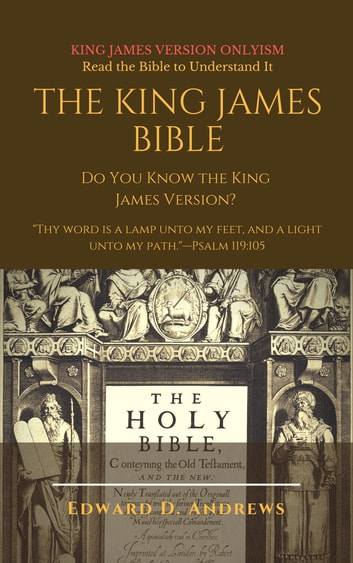 THE KING JAMES BIBLE - Do You Know the King James Version? ebook by Edward D. Andrews