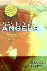 Saved by Angels ebook by Bruce Van Natta
