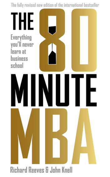 The 80 minute mba ebook by richard reeves 9780755364916 rakuten kobo the 80 minute mba everything youll never learn at business school ebook by fandeluxe Choice Image
