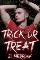 Trick or Treat ebook by JL Merrow