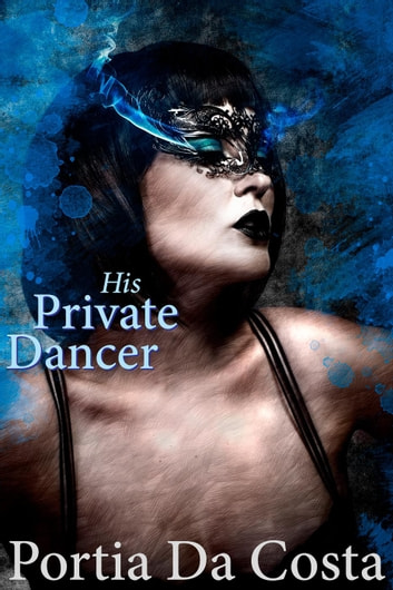 His Private Dancer ebook by Portia Da Costa