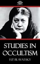 Studies in Occultism ebook by H.P. Blavatsky