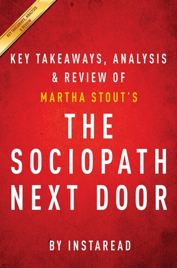Summary of The Sociopath Next Door - by Martha Stout | Includes Analysis ebook by Instaread Summaries