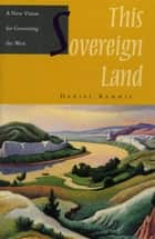 This Sovereign Land ebook by Daniel Kemmis