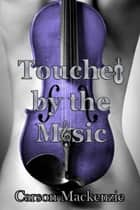 Touched by the Music ebook by
