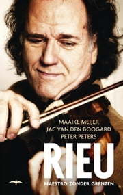 Rieu - maestro zonder grenzen ebook by Kobo.Web.Store.Products.Fields.ContributorFieldViewModel