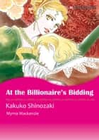 At the Billionaire's Bidding (Harlequin Comics) - Harlequin Comics ebook by Myrna Mackenzie, Kakuko Shinozaki