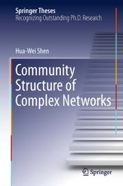 Community Structure of Complex Networks ebook by Hua-Wei Shen