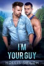 I'm Your Guy - shifters and partners, #21 ebook by Hollis Shiloh
