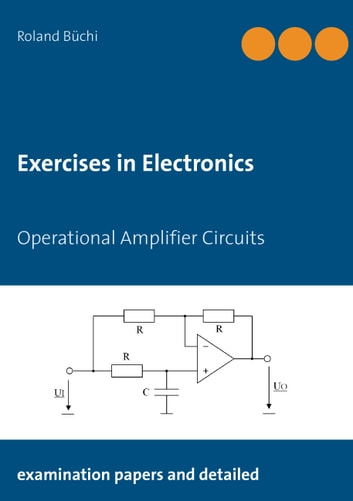 Exercises in Electronics - Operational Amplifier Circuits ebook by Roland Büchi