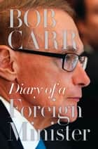 Diary of a Foreign Minister ebook by Bob Carr