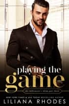 Playing The Game ebook by Liliana Rhodes