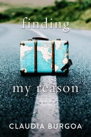 Finding My Reason ebook by Claudia Burgoa