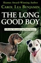 The Long Good Boy ebook by Carol Lea Benjamin