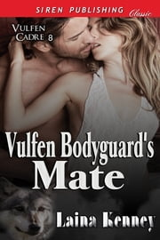 Vulfen Bodyguard's Mate ebook by Laina Kenney
