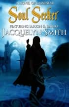 Soul Seeker (A World of Lasniniar Epic Fantasy Series Novel, Book 1) ebook by Jacquelyn Smith
