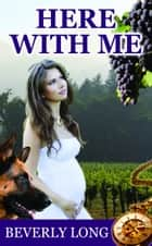 Here With Me ebook by Beverly Long