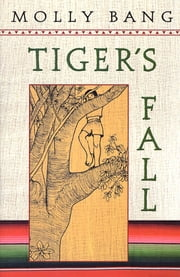 Tiger's Fall ebook by Molly Bang