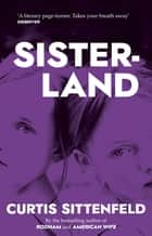 Sisterland - The striking Sunday Times bestseller ebook by