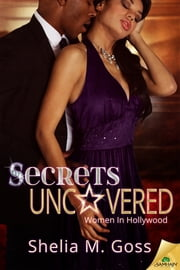 Secrets Uncovered ebook by Shelia M. Goss