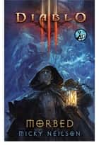 Diablo III: Morbed ebook by Micky Neilson