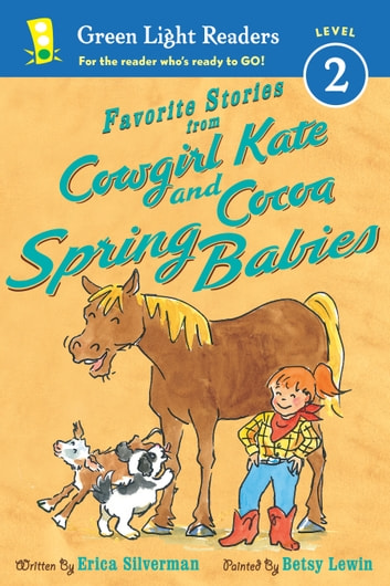 Favorite Stories from Cowgirl Kate and Cocoa: Spring Babies ebook by Erica Silverman