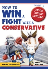 How to Win a Fight With a Conservative ebook by Sourcebooks