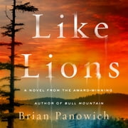 Like Lions - A Novel audiobook by Brian Panowich