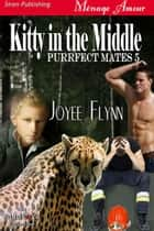 Kitty in the Middle ebook by Joyee Flynn