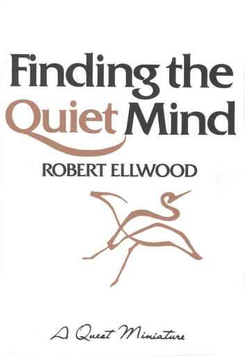 Finding the Quiet Mind ebook by Robert Ellwood